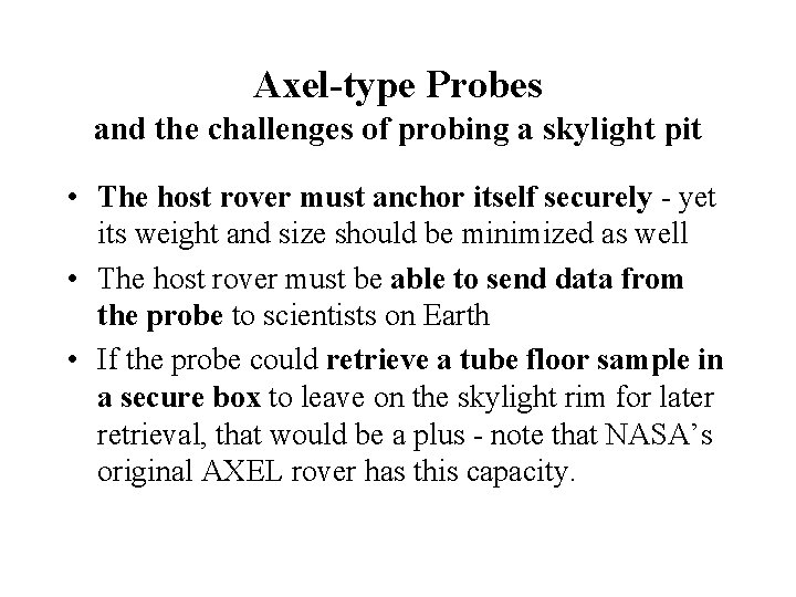 Axel-type Probes and the challenges of probing a skylight pit • The host rover
