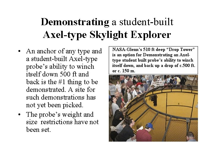 Demonstrating a student-built Axel-type Skylight Explorer • An anchor of any type and a