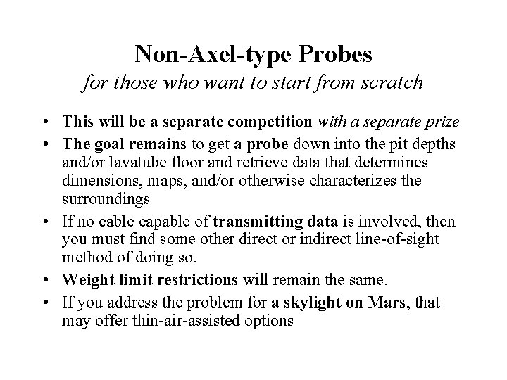 Non-Axel-type Probes for those who want to start from scratch • This will be