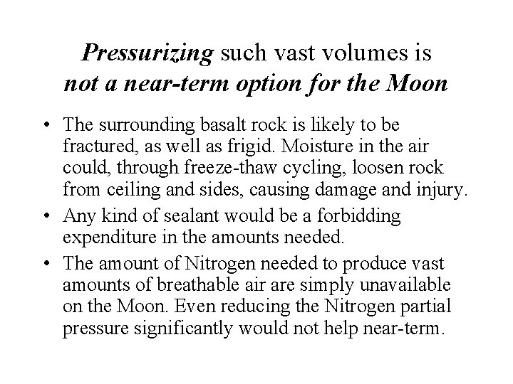Pressurizing such vast volumes is not a near-term option for the Moon • The