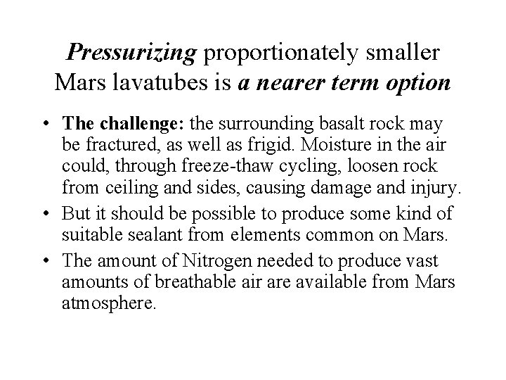 Pressurizing proportionately smaller Mars lavatubes is a nearer term option • The challenge: the