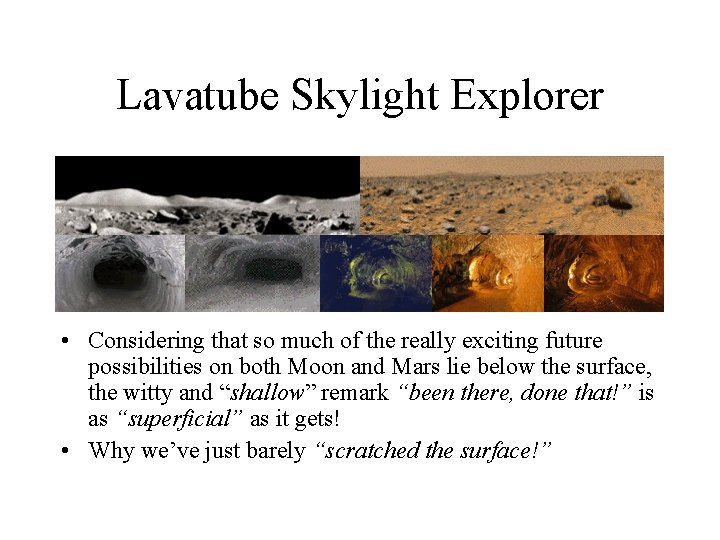 Lavatube Skylight Explorer • Considering that so much of the really exciting future possibilities