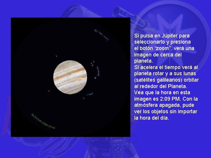 """Si pulsa en Júpiter para seleccionarlo y presiona el botón """"zoom"""", verá una imagen"""