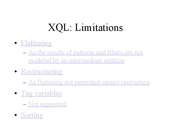 XQL: Limitations • Flattening – As the results of patterns and filters are not