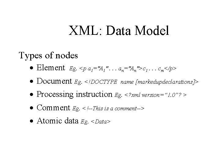"""XML: Data Model Types of nodes · Element Eg. <p a 1=""""A 1"""". ."""