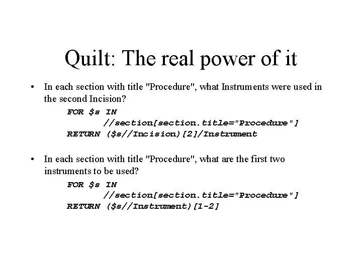 """Quilt: The real power of it • In each section with title """"Procedure"""", what"""