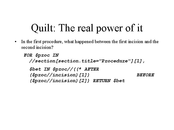 Quilt: The real power of it • In the first procedure, what happened between