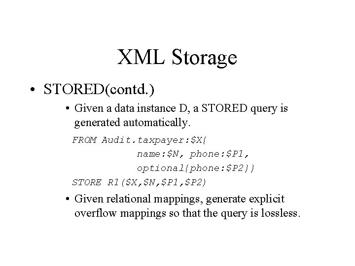 XML Storage • STORED(contd. ) • Given a data instance D, a STORED query