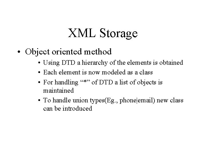 XML Storage • Object oriented method • Using DTD a hierarchy of the elements