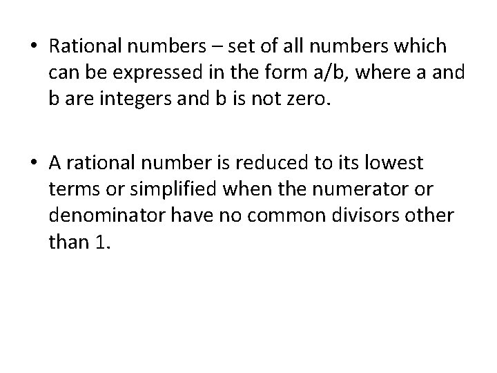 • Rational numbers – set of all numbers which can be expressed in