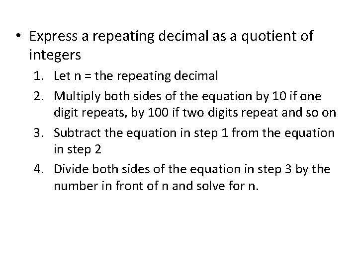 • Express a repeating decimal as a quotient of integers 1. Let n