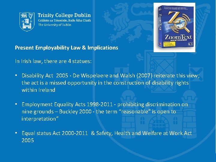 Present Employability Law & Implications In Irish law, there are 4 statues: • Disability