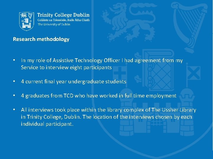 Research methodology • In my role of Assistive Technology Officer I had agreement from