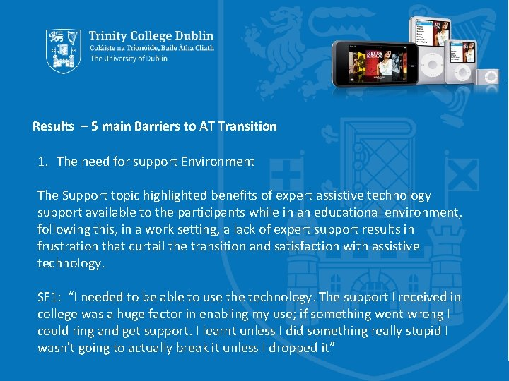 Results – 5 main Barriers to AT Transition 1. The need for support Environment