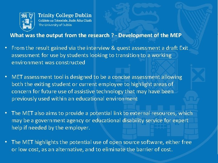 What was the output from the research ? - Development of the MEP •