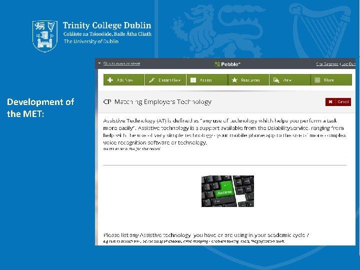 Development of the MET: Trinity College Dublin, The University of Dublin