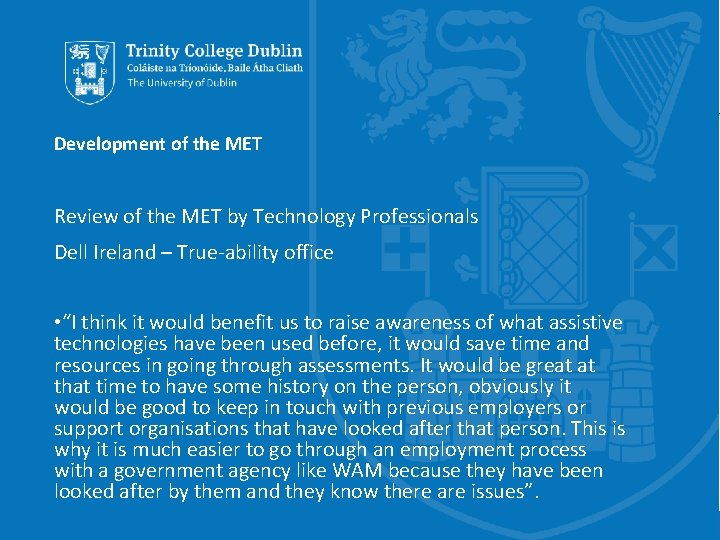Development of the MET Review of the MET by Technology Professionals Dell Ireland –
