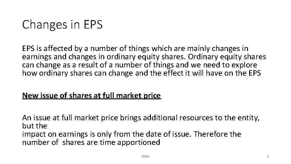 Changes in EPS is affected by a number of things which are mainly changes