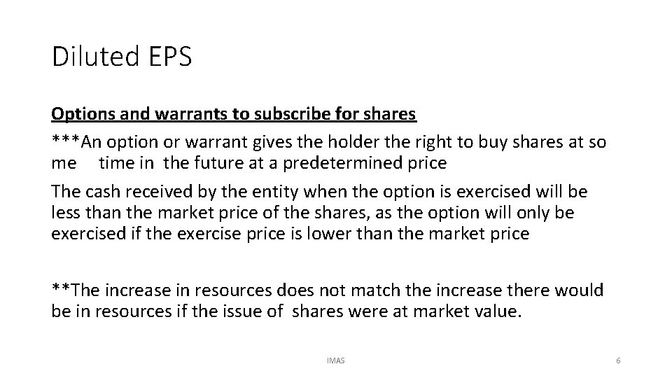 Diluted EPS Options and warrants to subscribe for shares ***An option or warrant gives