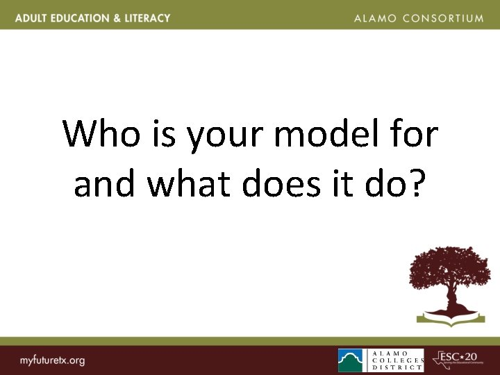 Who is your model for and what does it do?