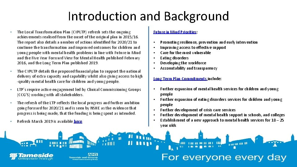 Introduction and Background • • The Local Transformation Plan (CYPLTP) refresh sets the ongoing