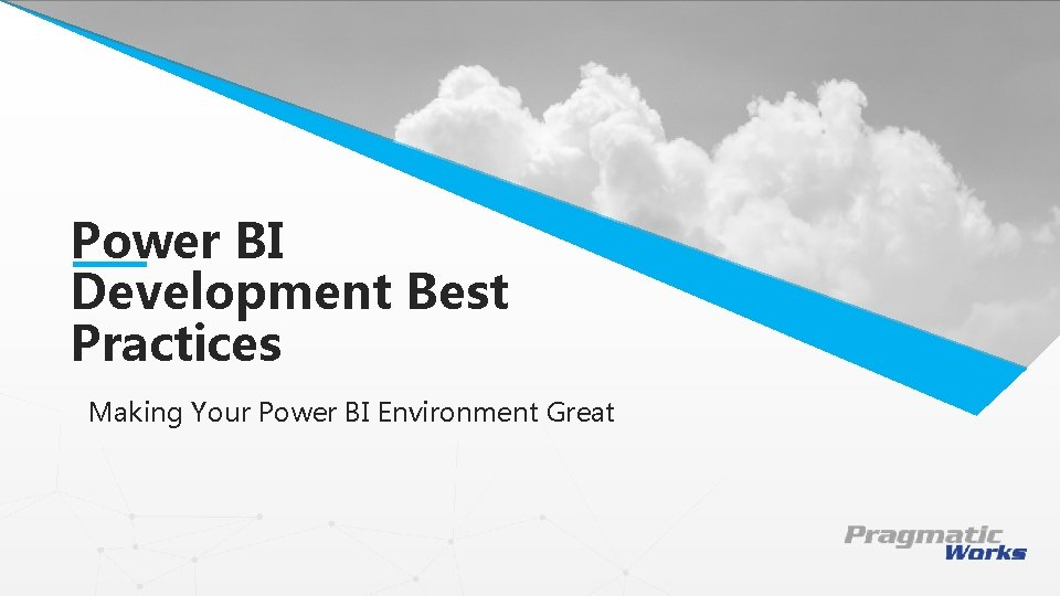 Power BI Development Best This is a Header Practices THIS IS A SUBTITLE Making