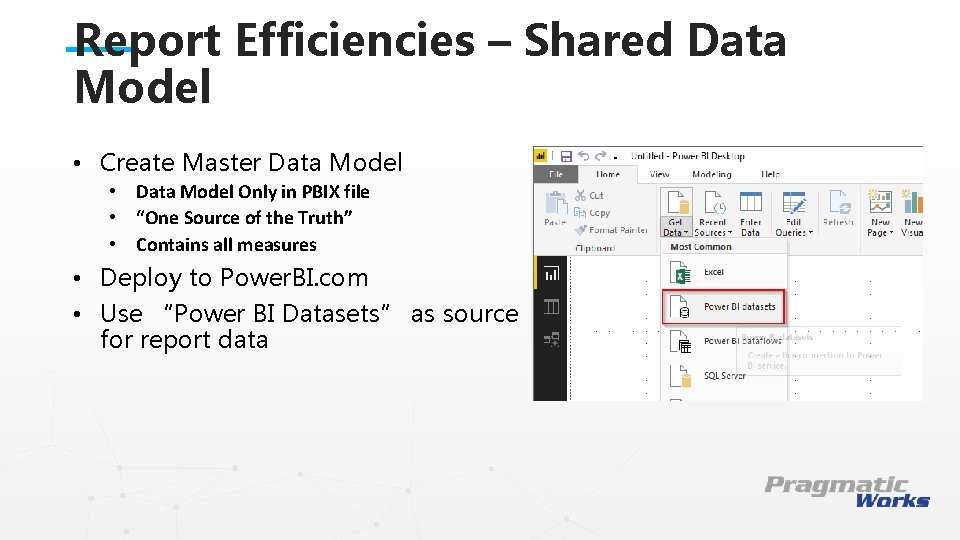 Report Efficiencies – Shared Data Model • Create Master Data Model • Data Model