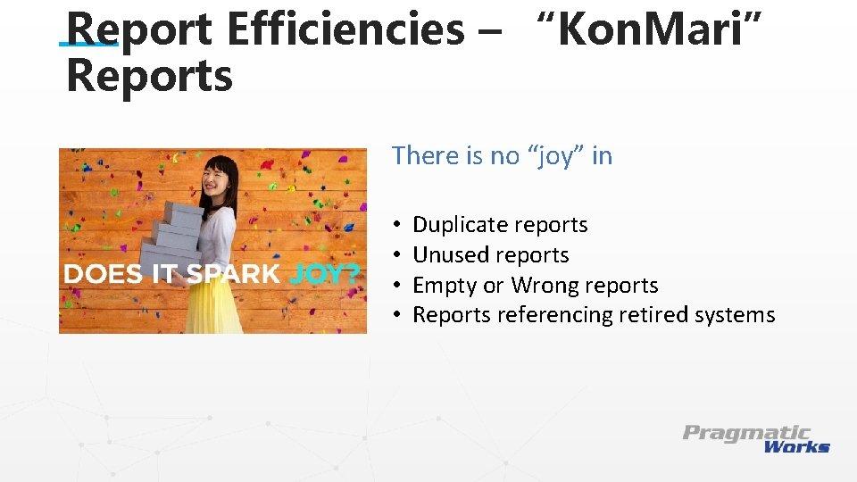 "Report Efficiencies – ""Kon. Mari"" Reports There is no ""joy"" in • • This"