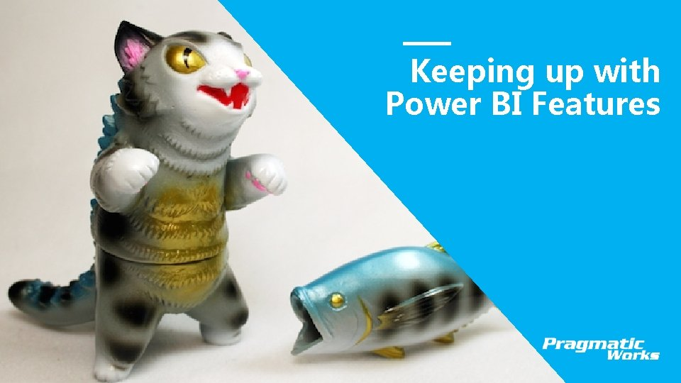 Keeping up with Power BI Features This is a Header THIS IS A SUBTITLE