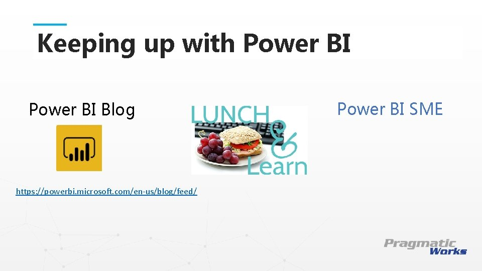 Keeping up with Power BI Blog This is a Header THIS IS A SUBTITLE