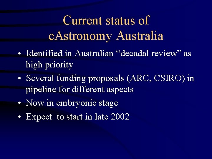 """Current status of e. Astronomy Australia • Identified in Australian """"decadal review"""" as high"""