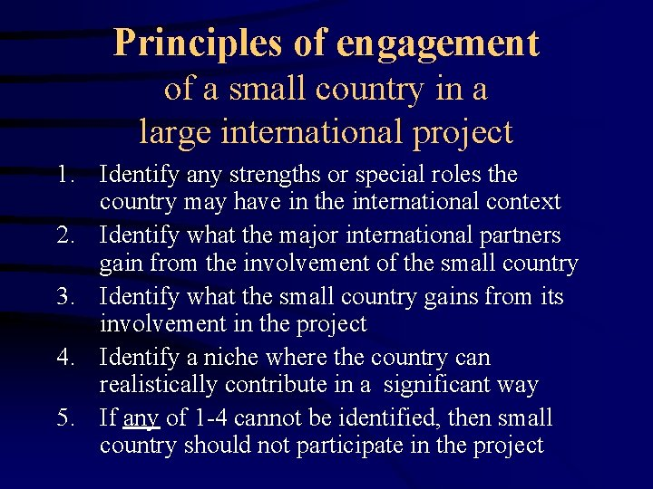 Principles of engagement of a small country in a large international project 1. Identify