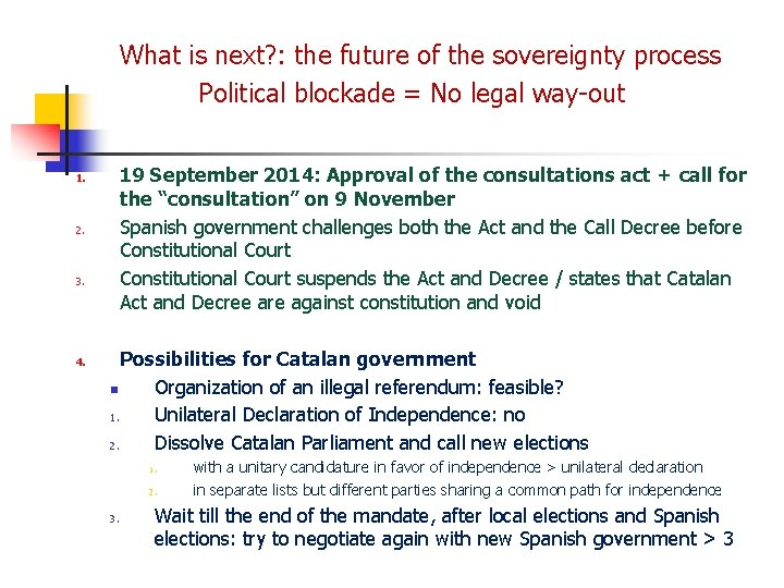 What is next? : the future of the sovereignty process Political blockade = No