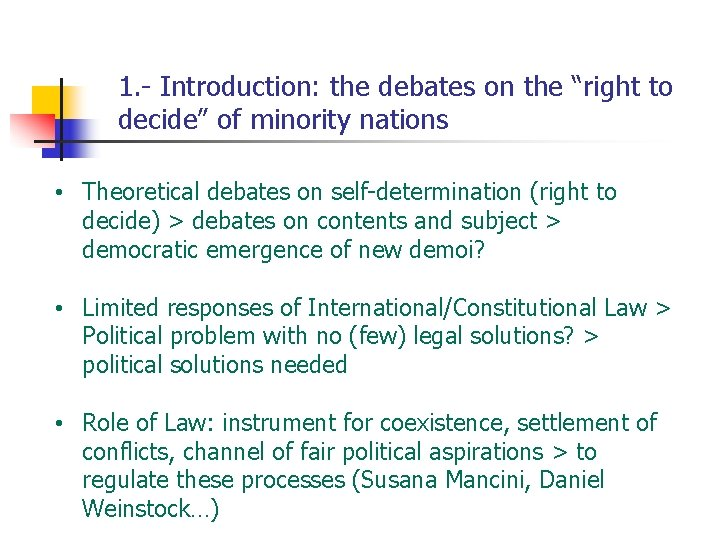 """1. - Introduction: the debates on the """"right to decide"""" of minority nations •"""