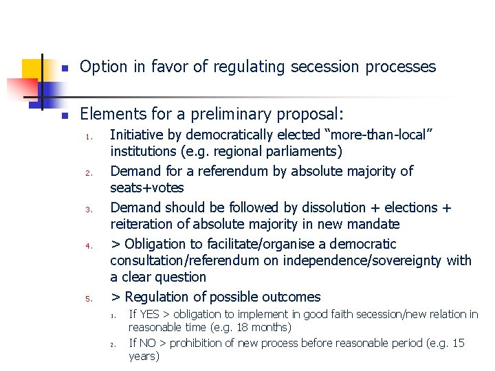 n Option in favor of regulating secession processes n Elements for a preliminary proposal: