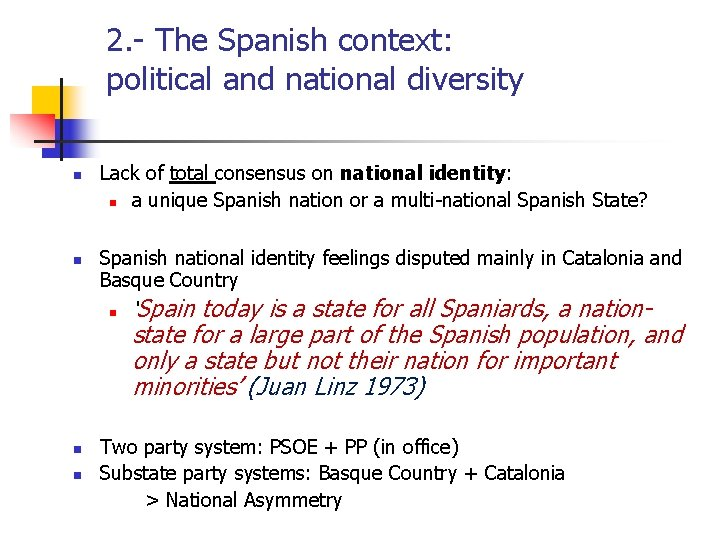 2. - The Spanish context: political and national diversity n n Lack of total
