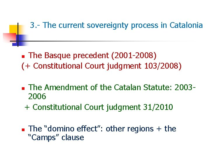 3. - The current sovereignty process in Catalonia The Basque precedent (2001 -2008) (+