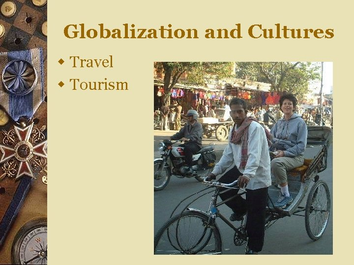 Globalization and Cultures w Travel w Tourism