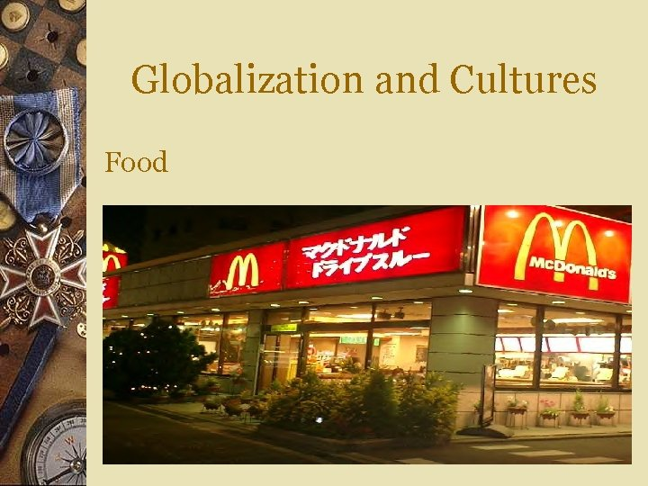 Globalization and Cultures Food