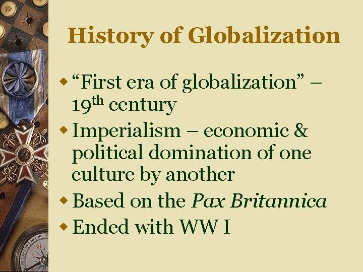 """History of Globalization w """"First era of globalization"""" – 19 th century w Imperialism"""