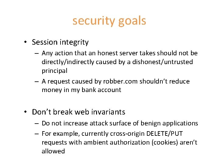 security goals • Session integrity – Any action that an honest server takes should