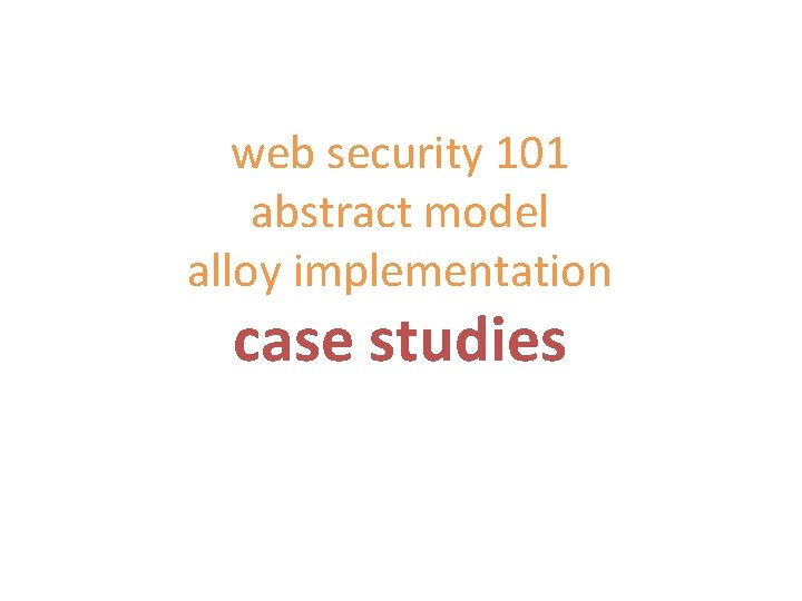 web security 101 abstract model alloy implementation case studies