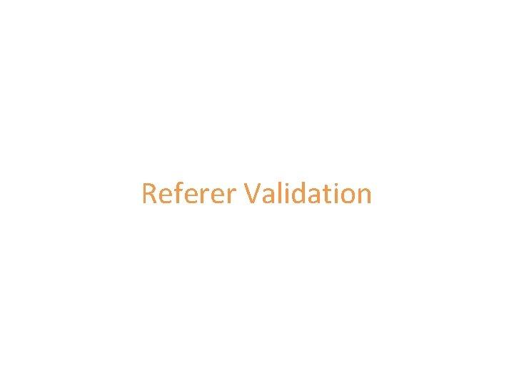 Referer Validation