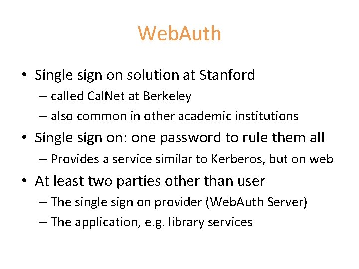 Web. Auth • Single sign on solution at Stanford – called Cal. Net at