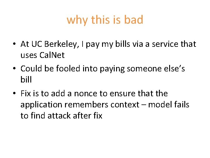 why this is bad • At UC Berkeley, I pay my bills via a