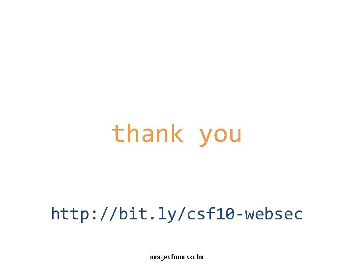 thank you http: //bit. ly/csf 10 -websec images from sxc. hu