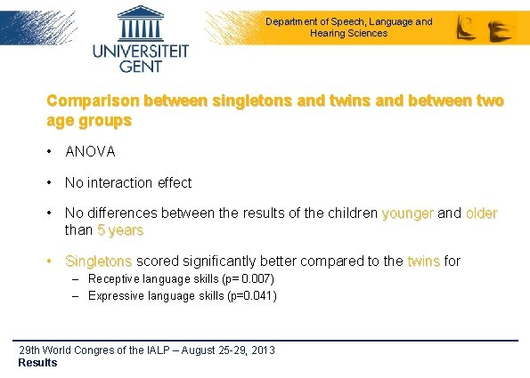 Department of Speech, Language and Hearing Sciences Comparison between singletons and twins and between
