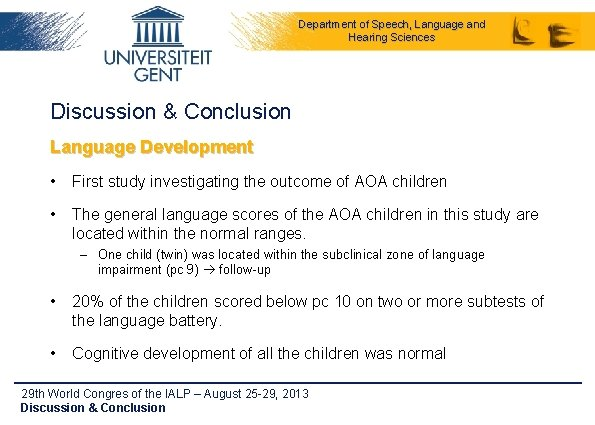 Department of Speech, Language and Hearing Sciences Discussion & Conclusion Language Development • First