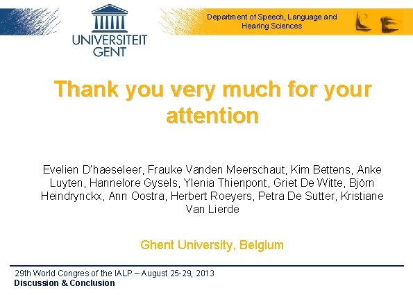 Department of Speech, Language and Hearing Sciences Thank you very much for your attention