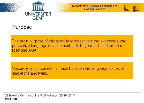 Department of Speech, Language and Hearing Sciences Purpose The main purpose of this study